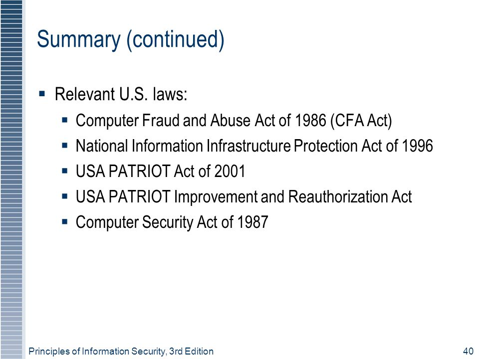 Principles of Information Security, 3rd Edition40 Summary (continued)  Relevant U.S.