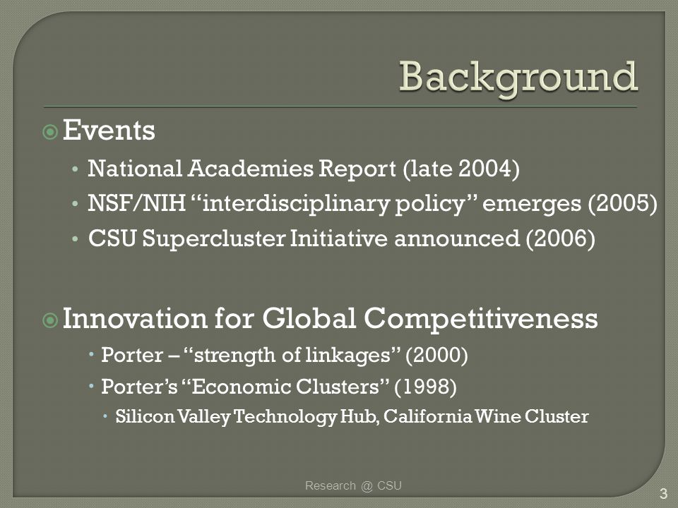 """ Events National Academies Report (late 2004) NSF/NIH """"interdisciplinary policy"""" emerges (2005) CSU Supercluster Initiative announced (2006)  Innova"""
