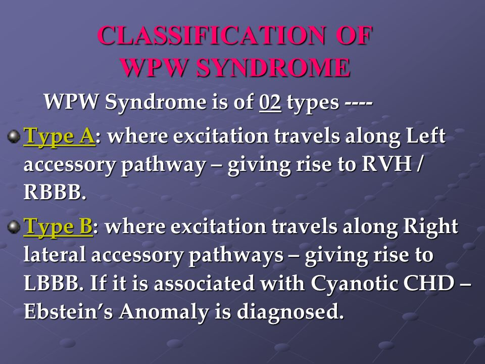 WPW SYNDROME Bundle of Kent by-pass the AV node or by Mahaim fibes – which goes from Bundle of His to Ventricular Septum. The pre-excitation of 'Bundl