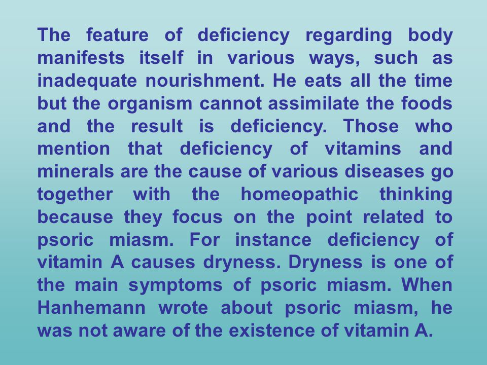 The feature of deficiency regarding body manifests itself in various ways, such as inadequate nourishment.