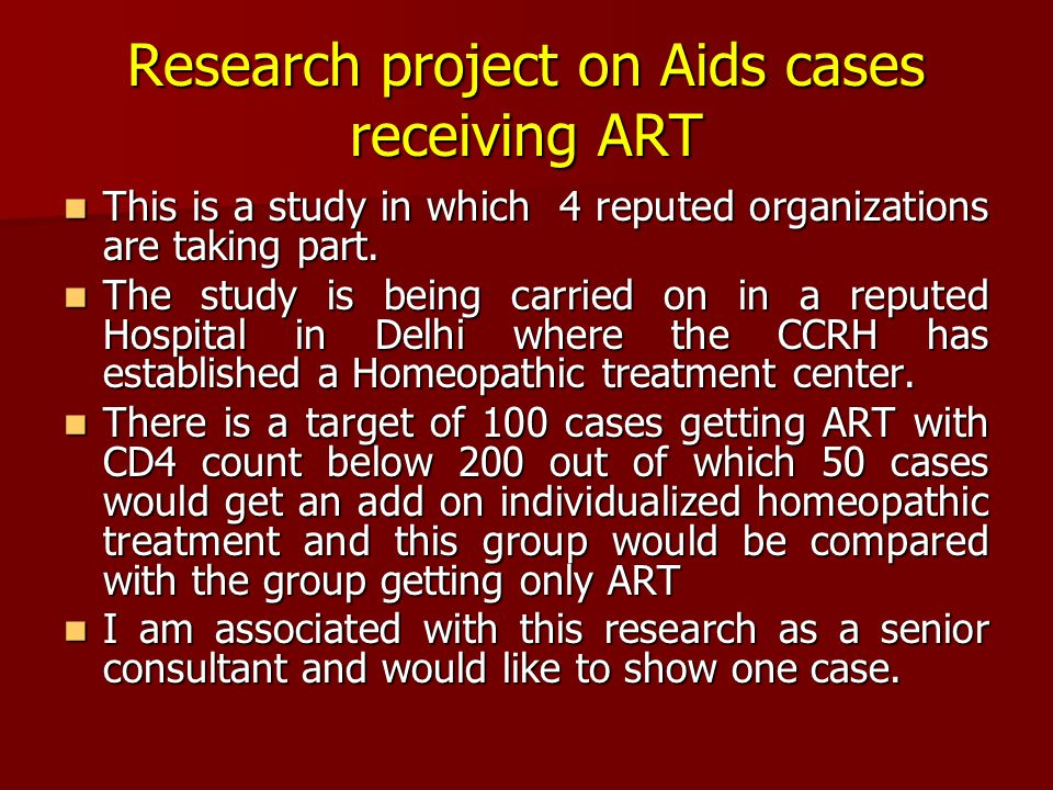 Research project on Aids cases receiving ART This is a study in which 4 reputed organizations are taking part.