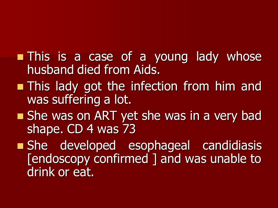 This is a case of a young lady whose husband died from Aids.