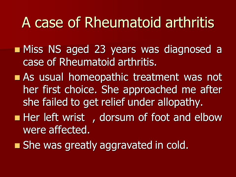A case of Rheumatoid arthritis Miss NS aged 23 years was diagnosed a case of Rheumatoid arthritis.