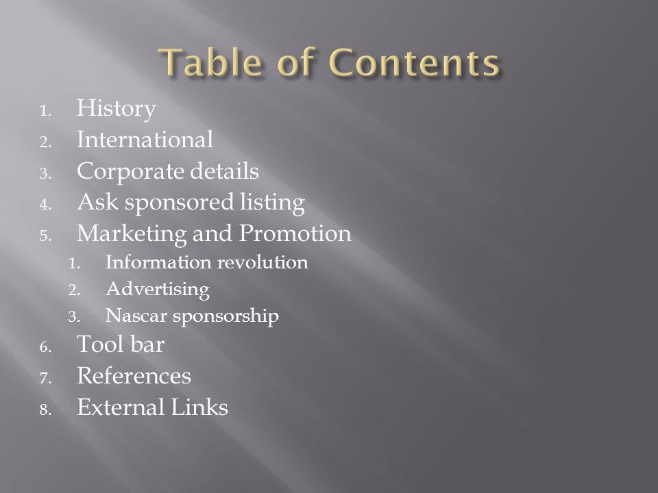 1. History 2. International 3. Corporate details 4. Ask sponsored listing 5. Marketing and Promotion 1. Information revolution 2. Advertising 3. Nasca