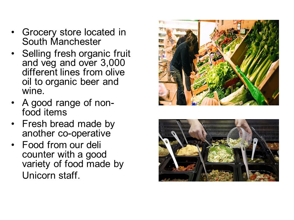 Grocery store located in South Manchester Selling fresh organic fruit and veg and over 3,000 different lines from olive oil to organic beer and wine.