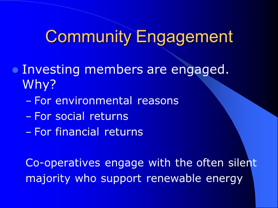 Community Engagement Investing members are engaged.