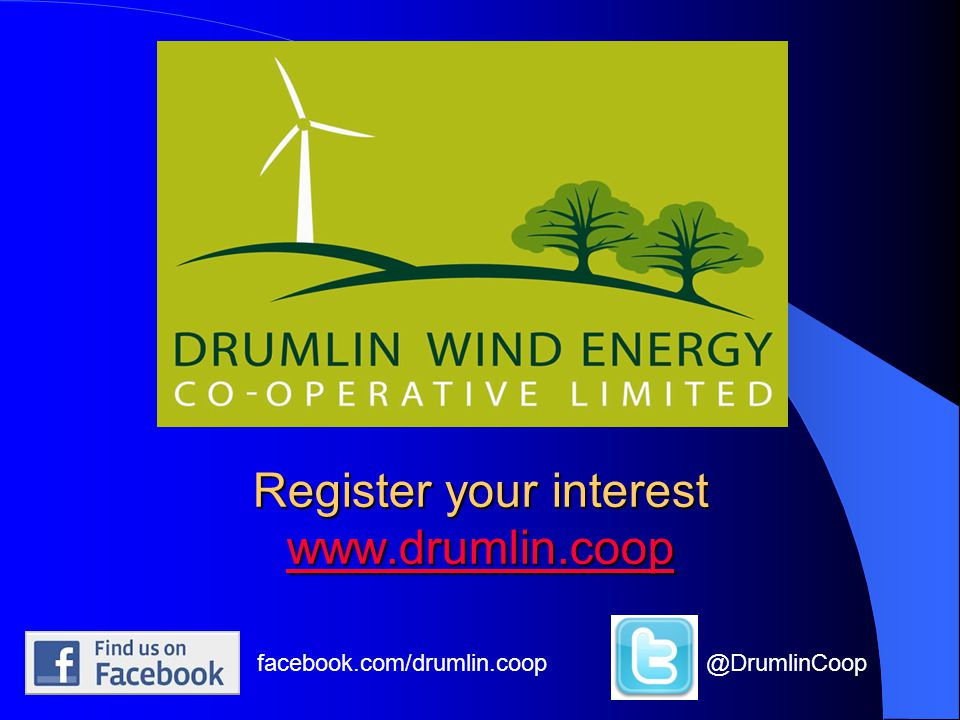 Register your interest www.drumlin.coop www.drumlin.coop facebook.com/drumlin.coop@DrumlinCoop