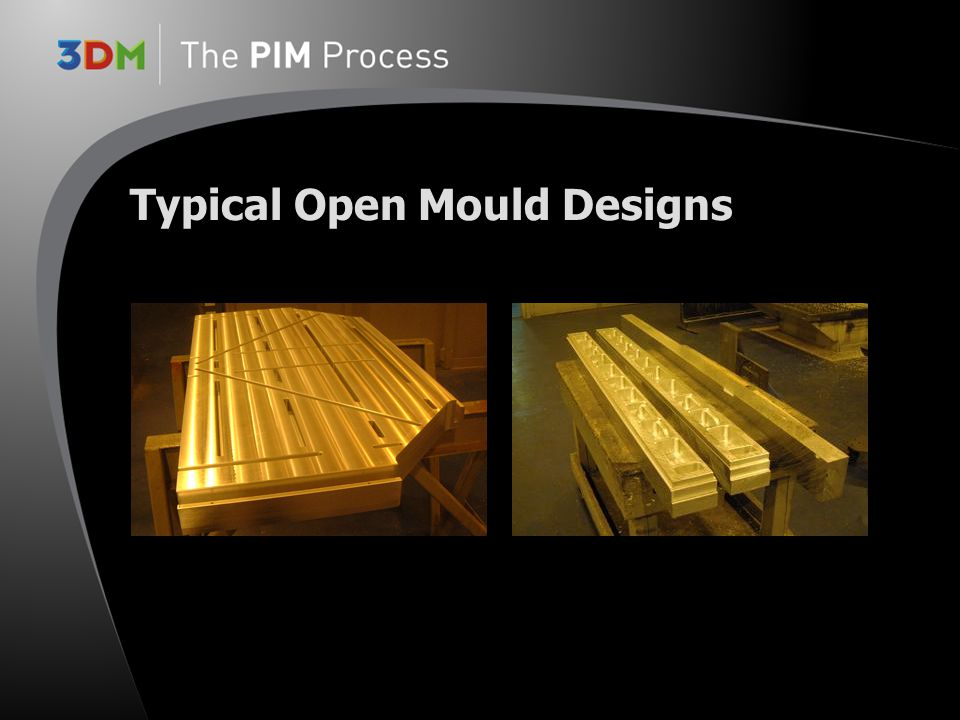 Typical Open Mould Designs