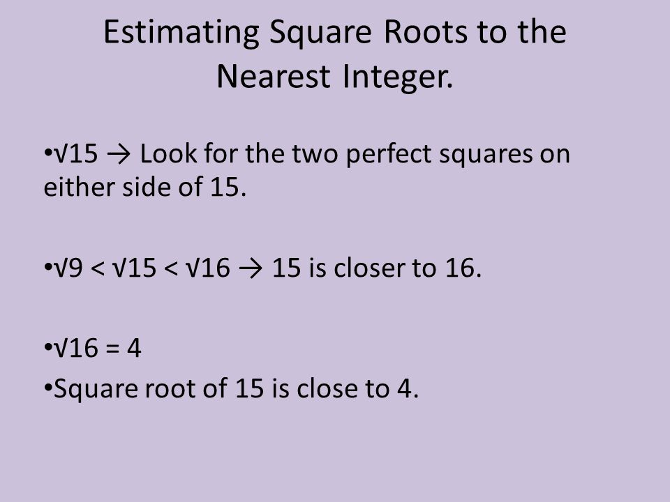Estimating Square Roots to the Nearest Integer.
