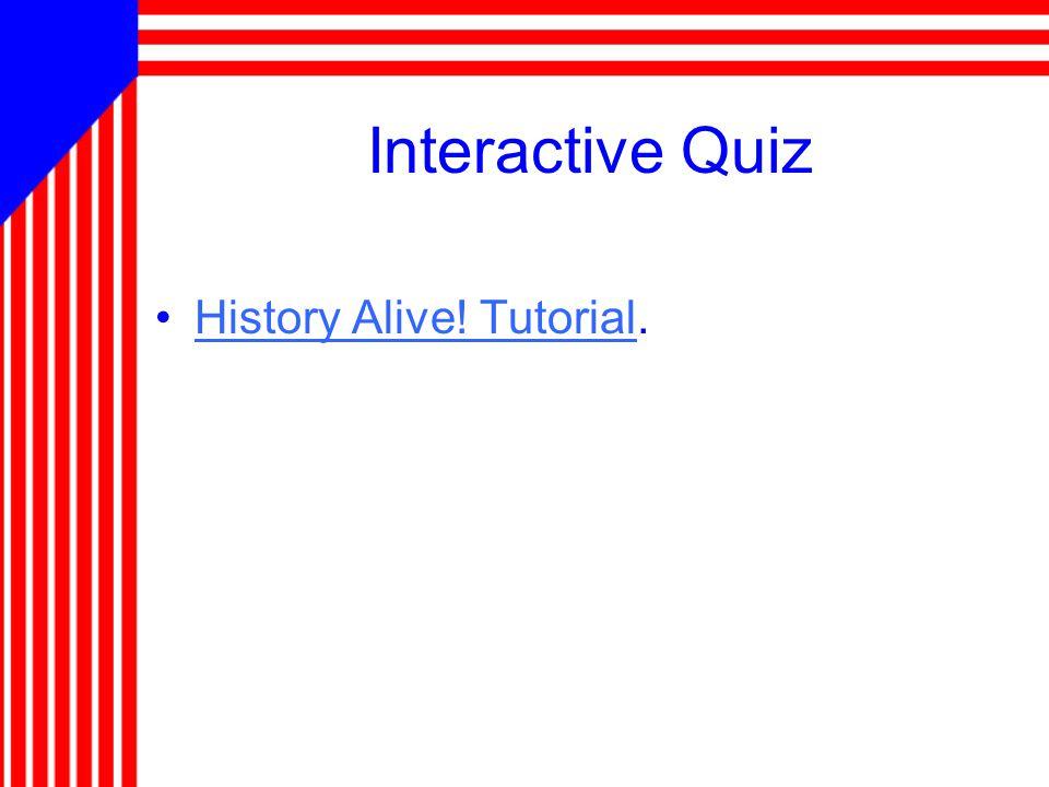 Interactive Quiz History Alive! Tutorial.History Alive! Tutorial