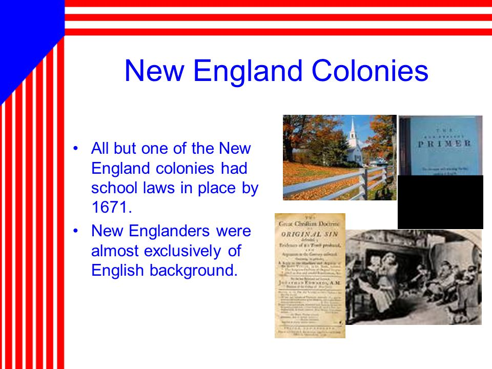 New England Colonies Products: –Whaling –Fishing –Shipbuilding –Furs –Lumber Colonists here grew their own food and made most of what they needed.