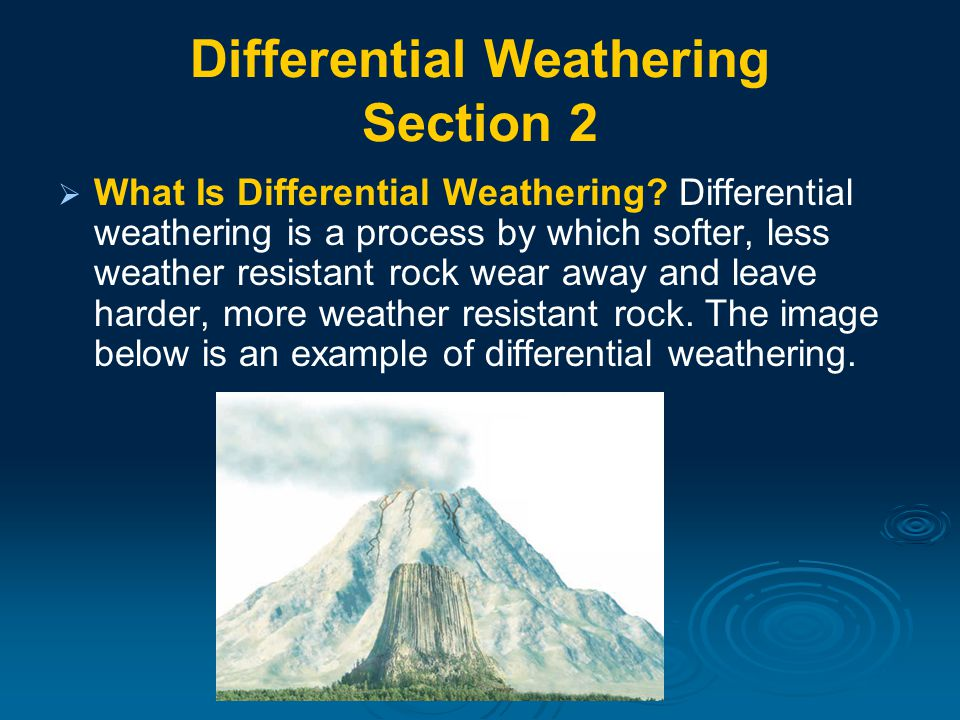 Differential Weathering Section 2   What Is Differential Weathering.