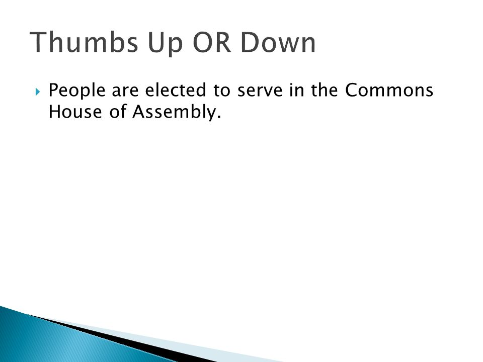  People are elected to serve in the Commons House of Assembly.