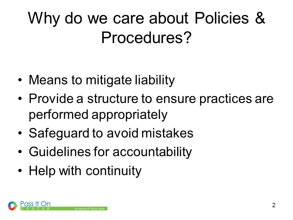 3 What are Policies and Procedures.Policies: –High-level guidelines.