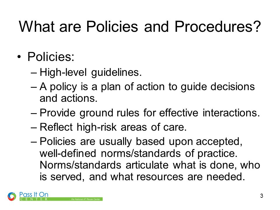 4 What are Policies and Procedures.