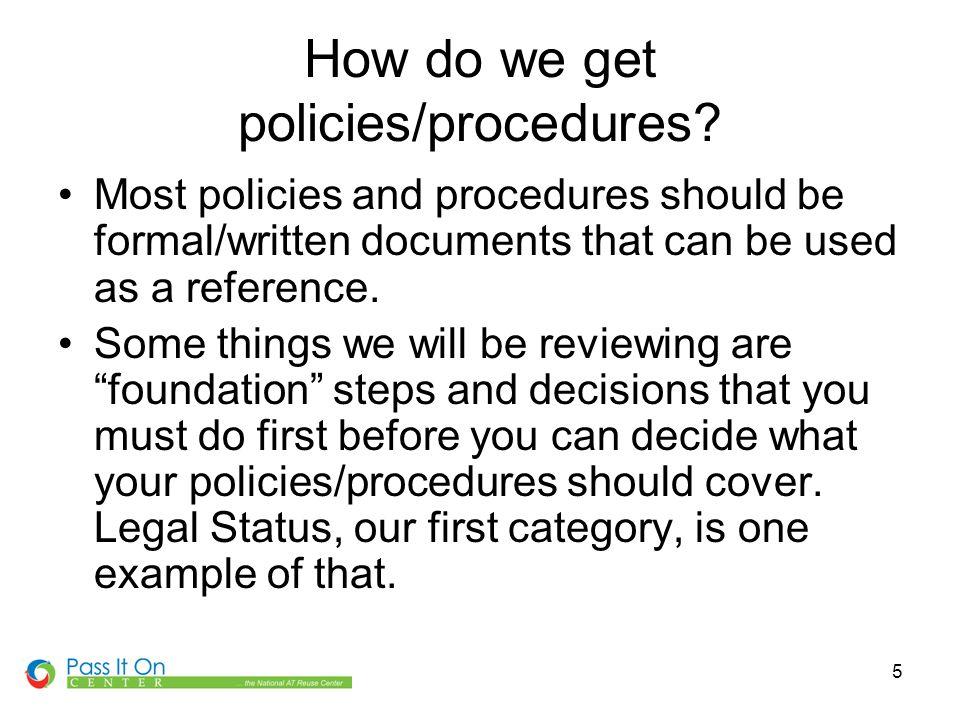5 How do we get policies/procedures.