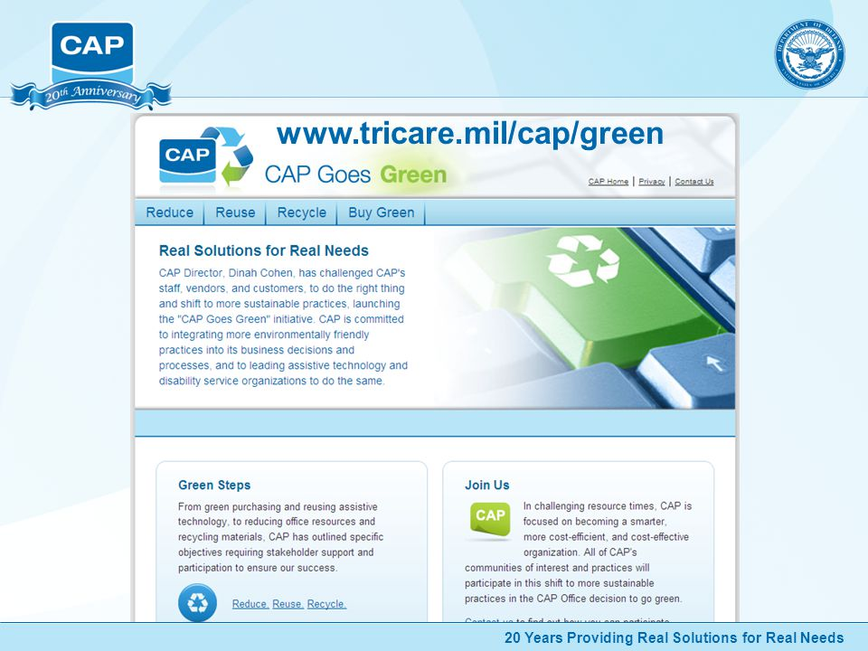 20 Years Providing Real Solutions for Real Needs www.tricare.mil/cap/green