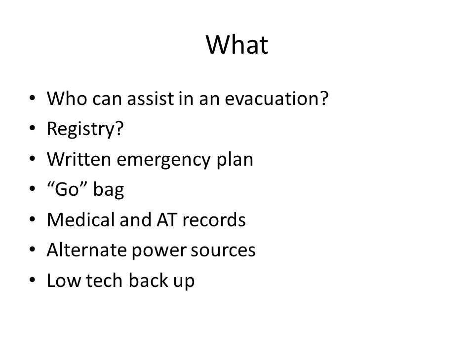 What Who can assist in an evacuation. Registry.