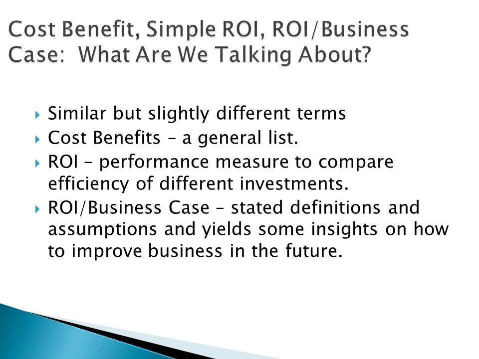  ROI is a useful tool for making program decisions.