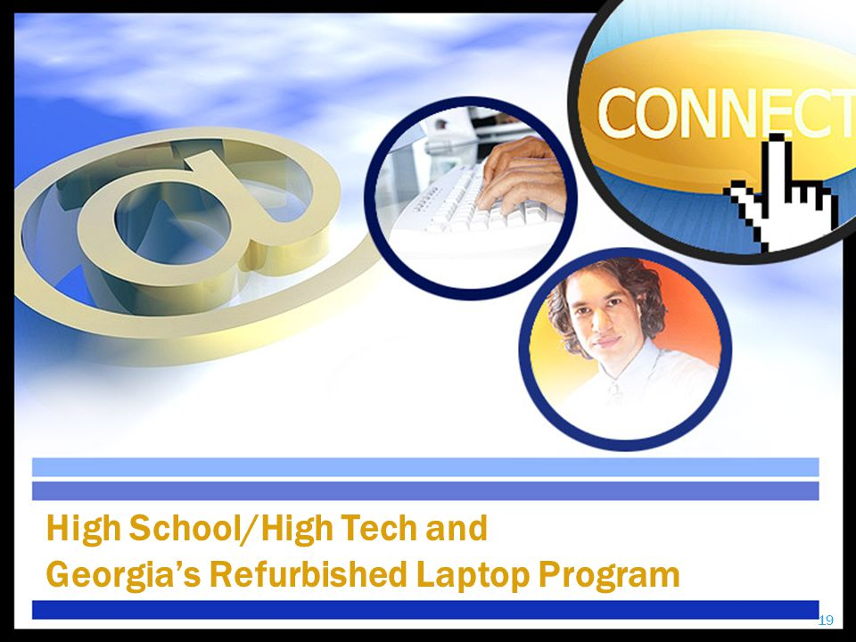 High School/High Tech and Georgia's Refurbished Laptop Program 19