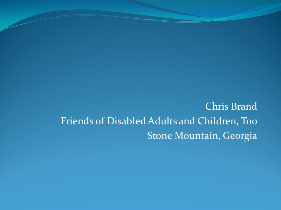 Chris Brand Friends of Disabled Adults and Children, Too Stone Mountain, Georgia