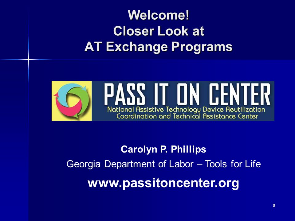 0 Welcome. Closer Look at AT Exchange Programs Carolyn P.