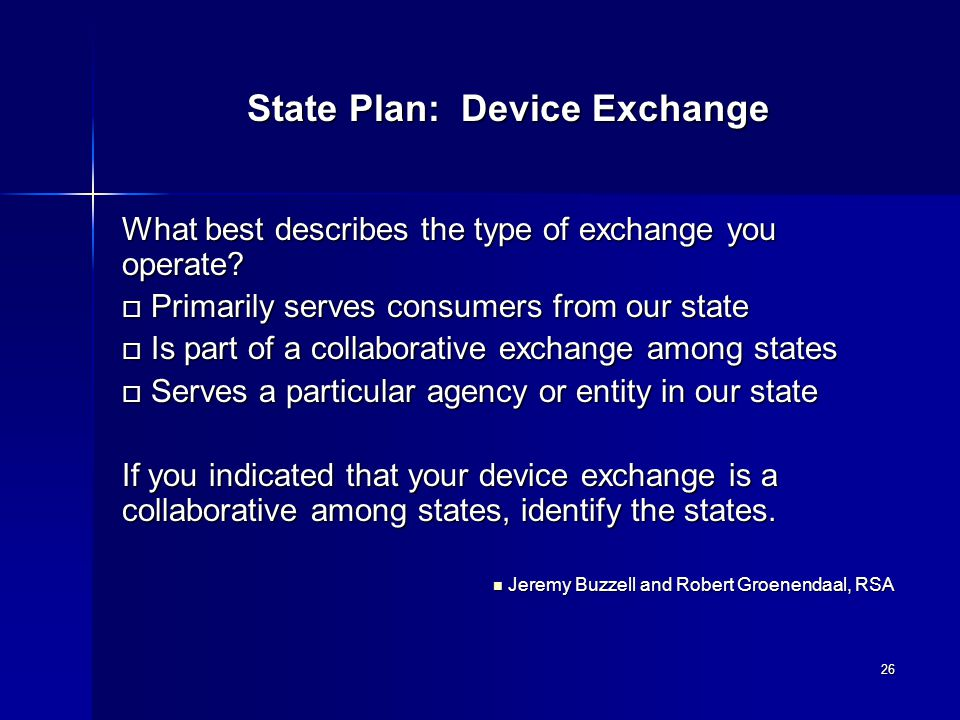 26 State Plan: Device Exchange What best describes the type of exchange you operate.