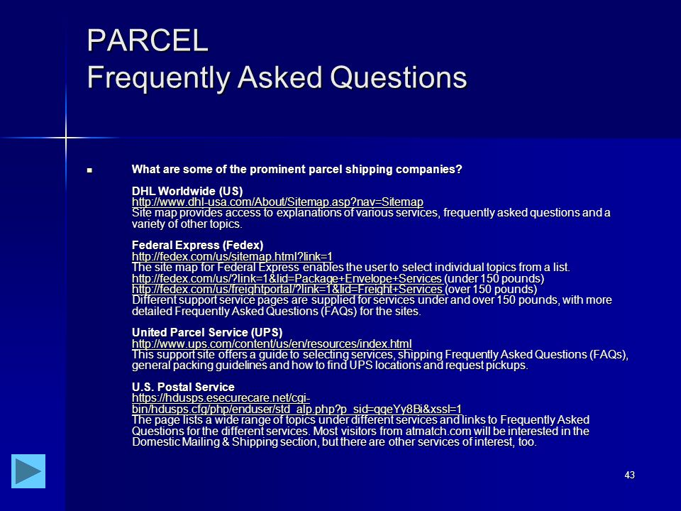 43 PARCEL Frequently Asked Questions What are some of the prominent parcel shipping companies.