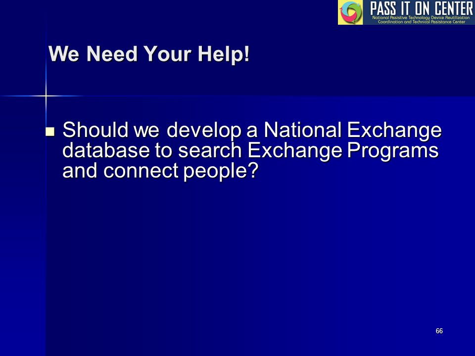 66 We Need Your Help.