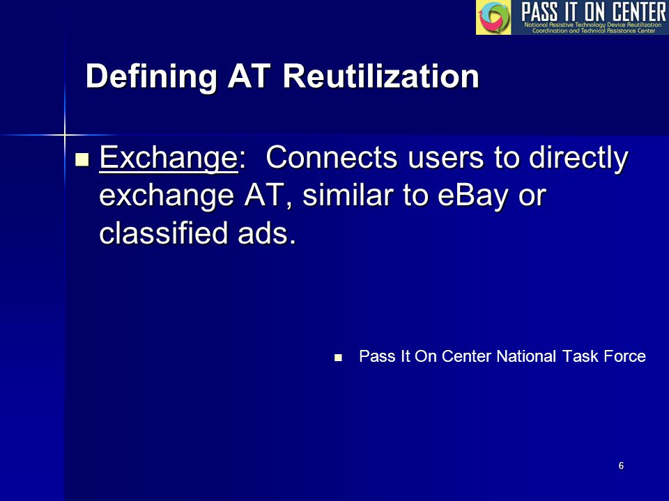 6 Defining AT Reutilization Exchange: Connects users to directly exchange AT, similar to eBay or classified ads.