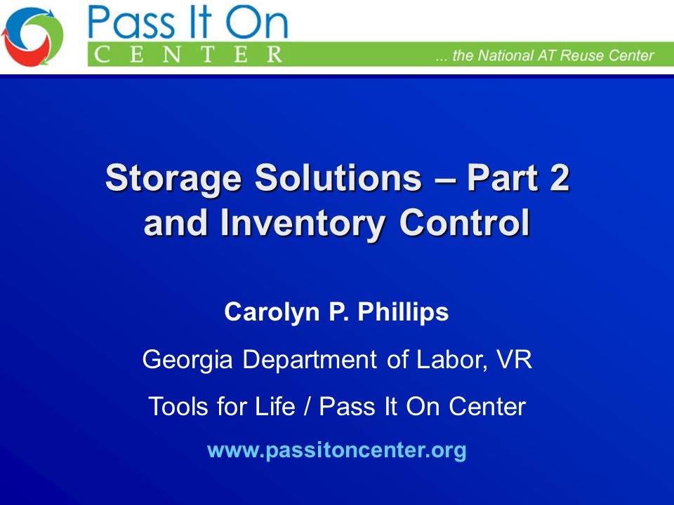 Storage Solutions – Part 2 and Inventory Control Carolyn P.