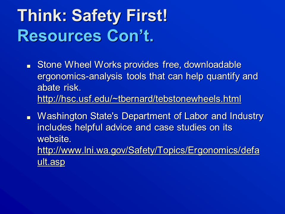 ■ Stone Wheel Works provides free, downloadable ergonomics-analysis tools that can help quantify and abate risk.
