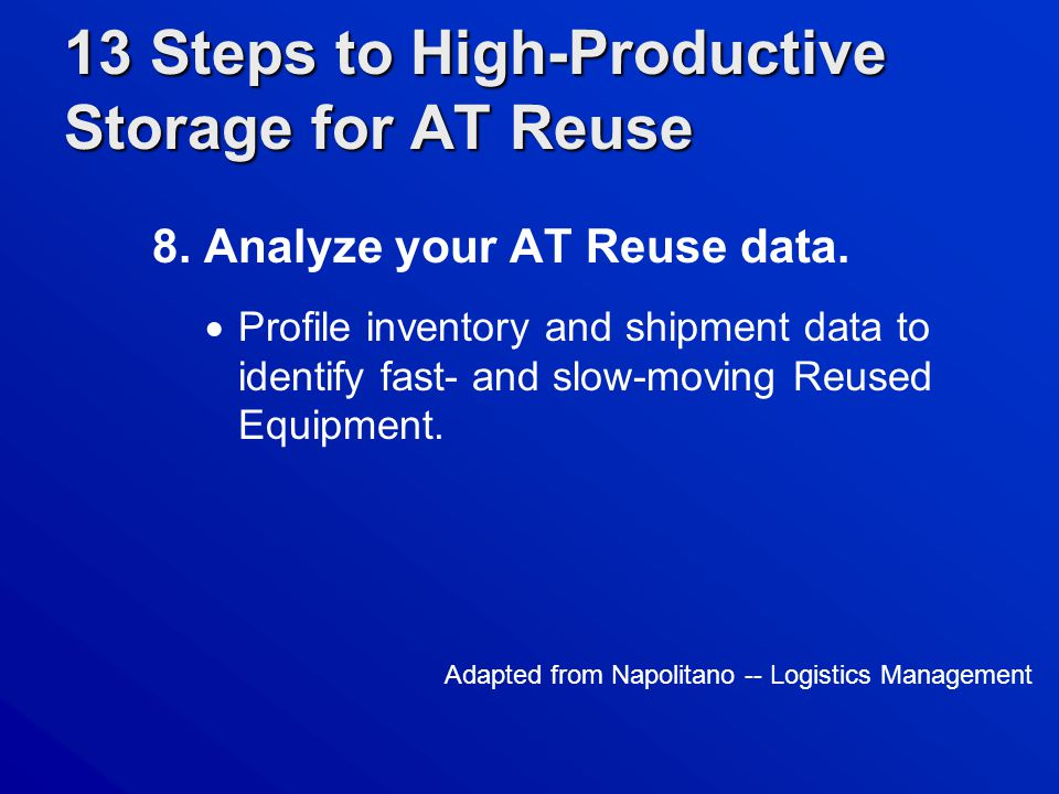 13 Steps to High-Productive Storage for AT Reuse 8.