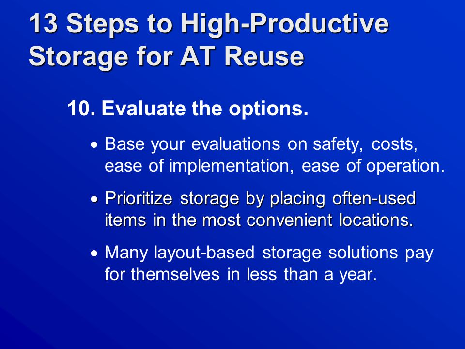 13 Steps to High-Productive Storage for AT Reuse 10.