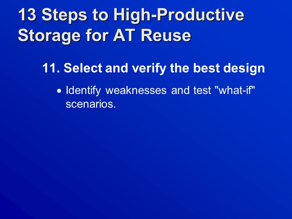 13 Steps to High-Productive Storage for AT Reuse 11.
