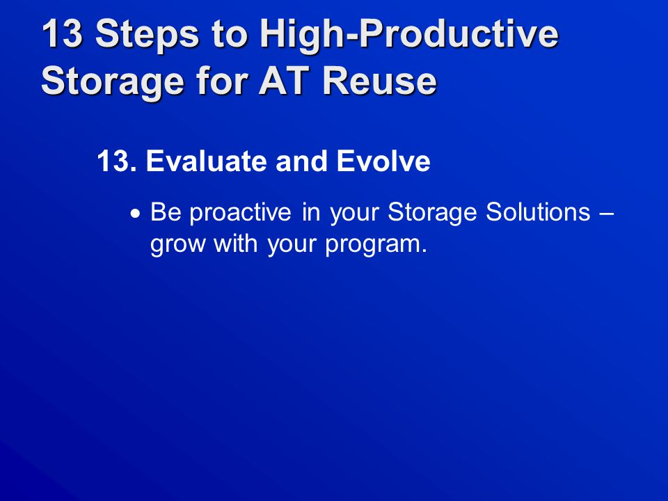 13 Steps to High-Productive Storage for AT Reuse 13.