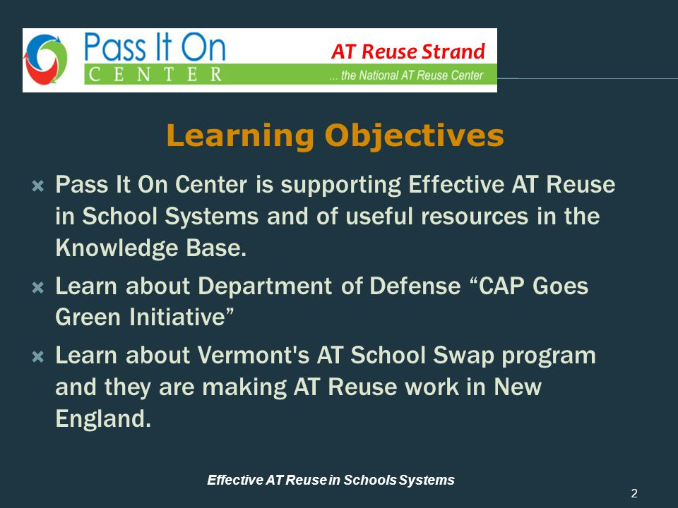 AT Reuse Strand How to Start an AT Reuse Program  Pass It On Center is supporting Effective AT Reuse in School Systems and of useful resources in the Knowledge Base.