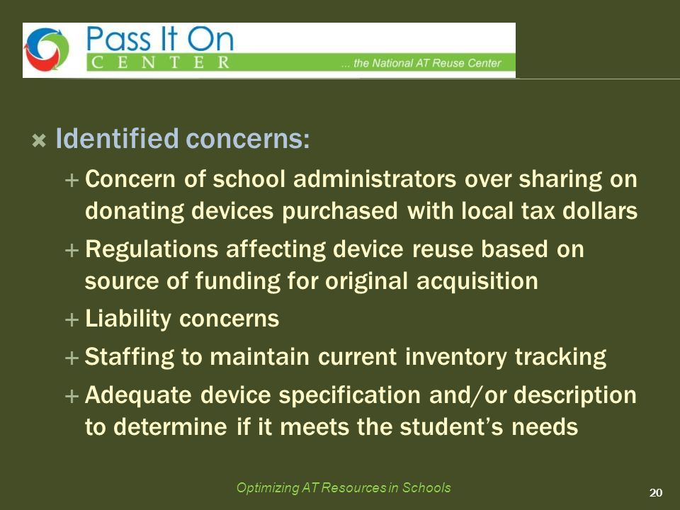  Identified concerns:  Concern of school administrators over sharing on donating devices purchased with local tax dollars  Regulations affecting de