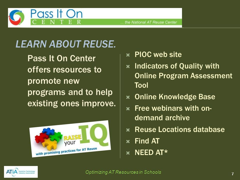 LEARN ABOUT REUSE. Pass It On Center offers resources to promote new programs and to help existing ones improve.  PIOC web site  Indicators of Quali