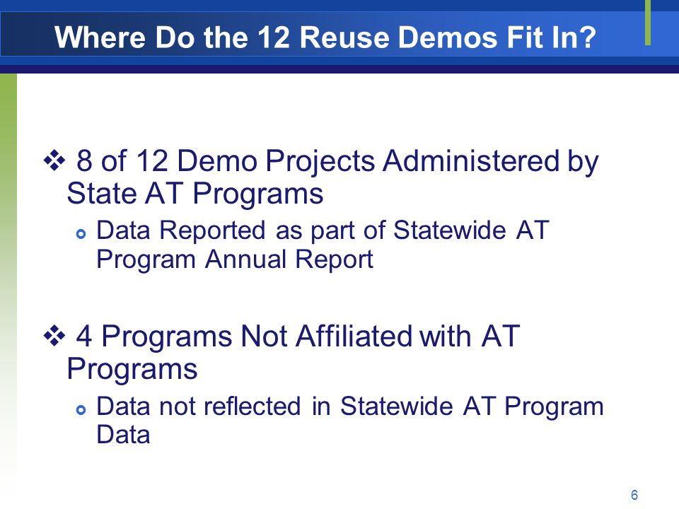 7 So What's The Story 2005-2006 Voluntary  24 Programs Reported Reuse Data 2008 Data Report  All 56 State AT Programs Reported At Least One Reuse Activity