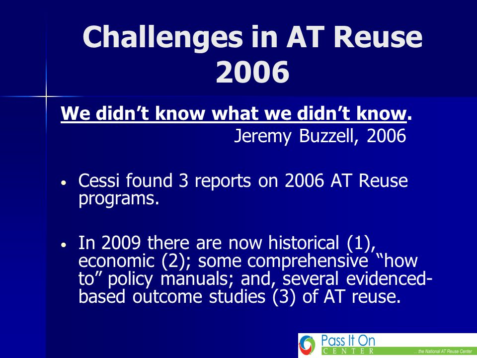 Challenges in AT Reuse 2006 We didn't know the scope of device reuse.