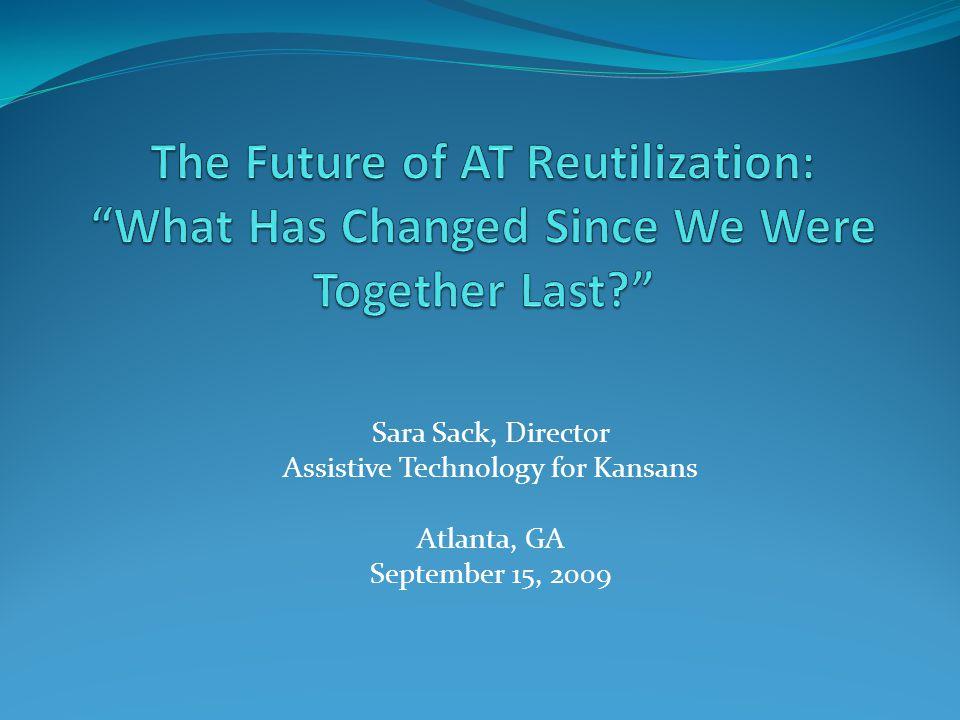 Sara Sack, Director Assistive Technology for Kansans Atlanta, GA September 15, 2009