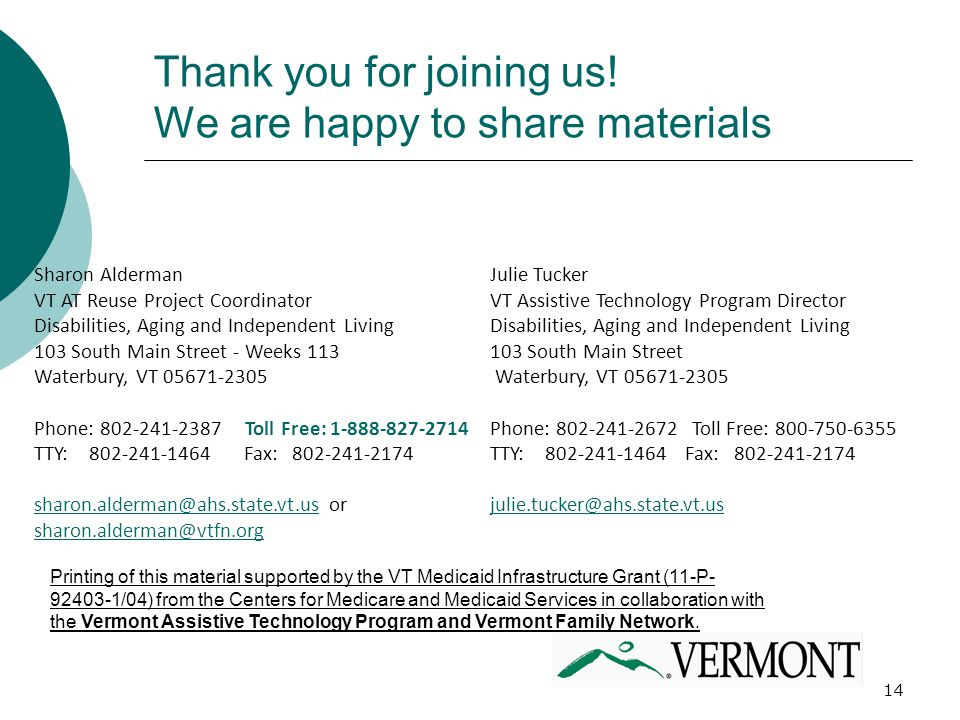 14 Thank you for joining us! We are happy to share materials Sharon Alderman VT AT Reuse Project Coordinator Disabilities, Aging and Independent Livin