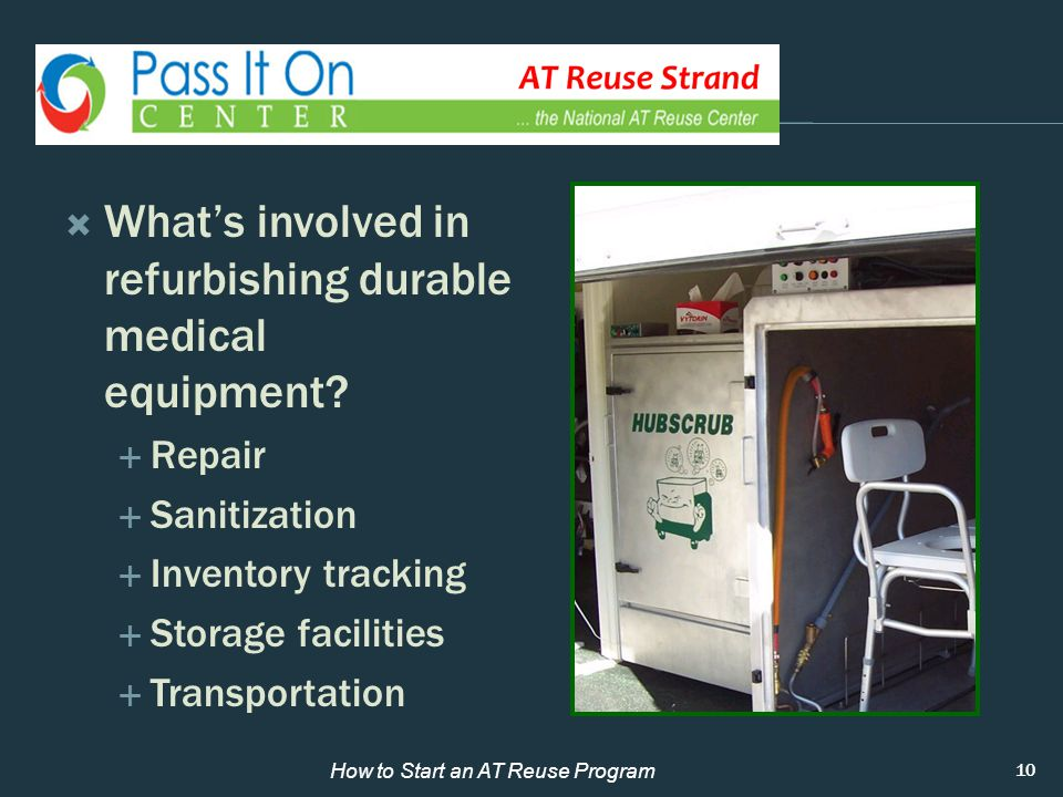  What's involved in refurbishing durable medical equipment.