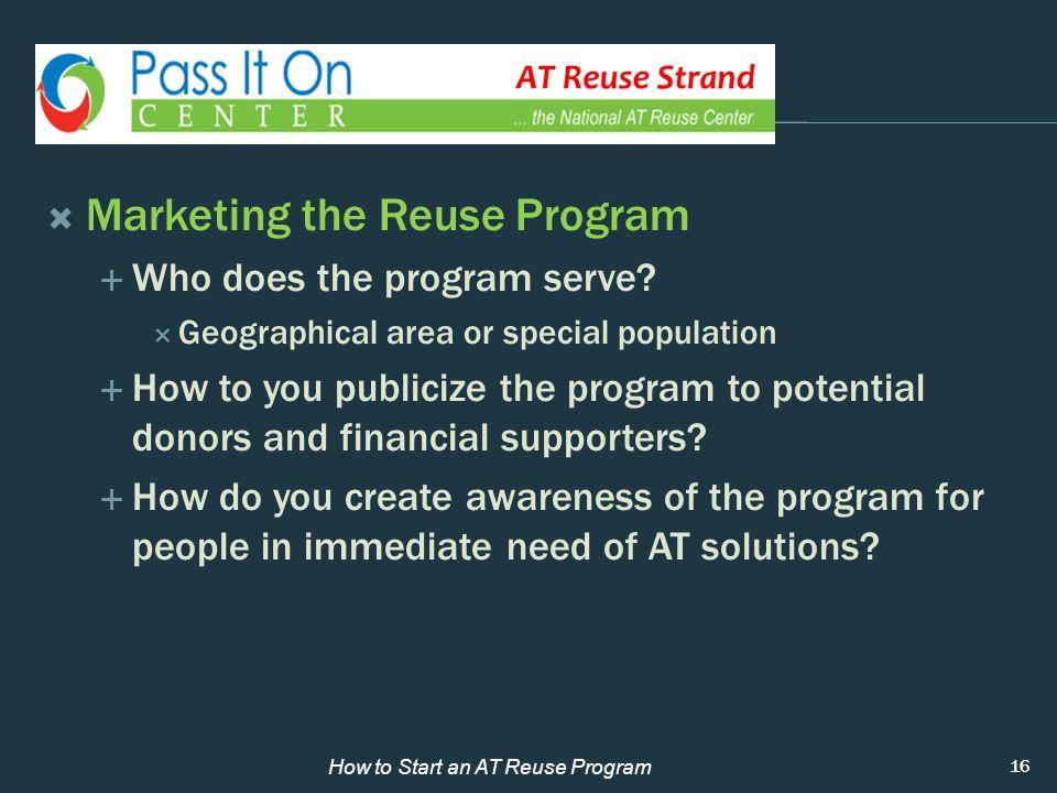  Marketing the Reuse Program  Who does the program serve.