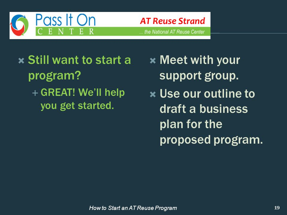  Still want to start a program.  GREAT. We'll help you get started.