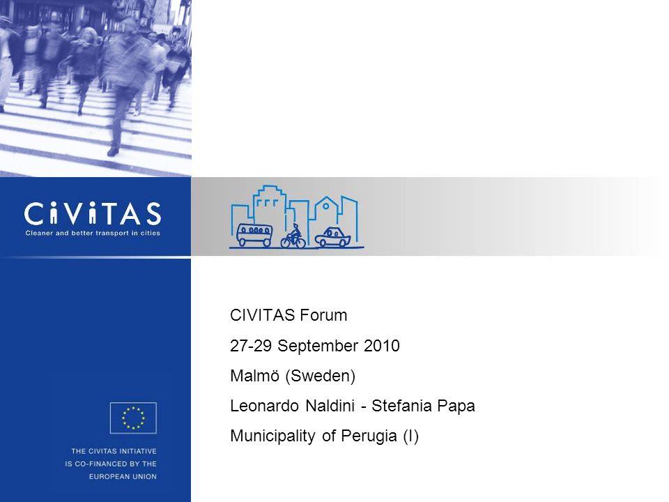 CIVITAS Forum 27-29 September 2010 Malmö (Sweden) Leonardo Naldini - Stefania Papa Municipality of Perugia (I)