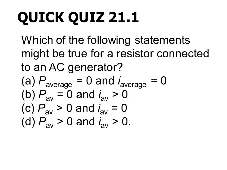 Question 21.5 Receiving radio antennas can be in the form of conducting lines or loops.