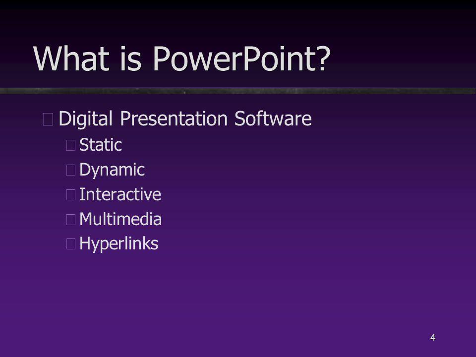 5 Why PowerPoint.ü üIndustry Standard ü üUniversal ü üMac and PC ü üCommunication Research (e.g.