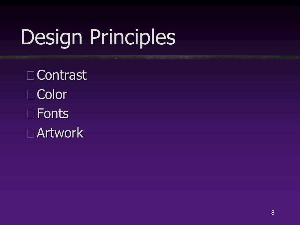 9 Contrast üProjected Presentations üDark background, light text üPrinted Presentations üLight background, dark text üTCU Purple: R79 G45 B127